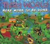Third World - More Work To Be Done (Ghetto Youths International) CD